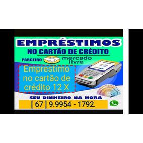 Emprestimo No Cartão De Crédito 12 X. Sem Consultar Spc