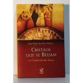 Livro Cristãos Que Se Beijam Crepúsculo Dos Deuses João Paul