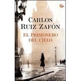 El Prisionero Del Cielo - Carlos Ruiz Zafón