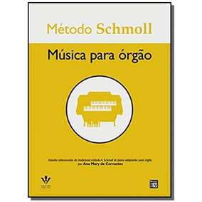 Metodo Schmoll - Musica Para Orgao