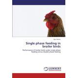 Alimentación Monofásica En Aves De Engorde Rendimiento De