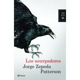 Jorge Zepeda Patterson: Los Usurpadores - Envio Gratis