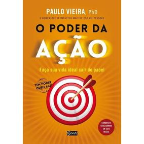Livro O Poder Da Ação Paulo Vieira + Brinde
