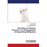 The Effect Of Dietary Vitamin C On Osteogenesis Of Expandin
