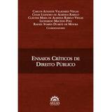 Ensaios Críticos De Direito Público -1ª Ed 2015