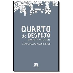 Quarto De Despejo: Diario De Uma Favelada