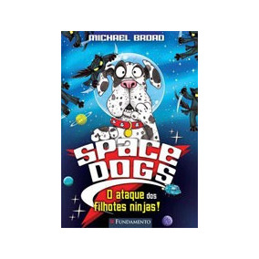 Space Dogs - O Ataque Dos Filhotes Ninjas!