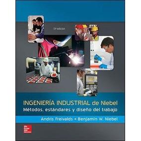 Ingenieria Industrial De Niebel 13ed. -metodos, Estandares