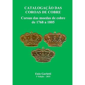 Livro Catalogação Das Coroas De Cobre - Capa Dura