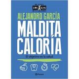 Maldita Caloria - Alejandro Garcia - Planeta - Libro Nuevo
