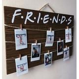 Letrero Colgador De Fotografias De Friends En Madera