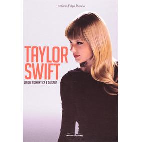 Taylor Swift - Linda Romântica E Ousada - Antonio F Purcino