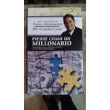 Piense Como Un Millonario. Camilo Cruz.