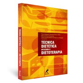 Livro Tecnica Dietetica Aplicada A Dietoterapia(frete Gratis