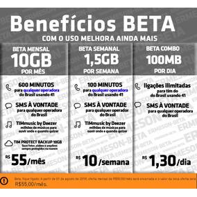 Tim-beta Convite Ou Migração 10gb + 600minutos + Sms +deezer