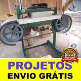 Projeto Serra Fita Para Madeira + Super Brinde!!!