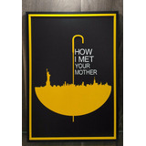 Quadro Poster How I Met Your Mother Alto Relevo + Brinde