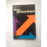 Vector And Tensor Analysis, G E Hay , 193 Pgs