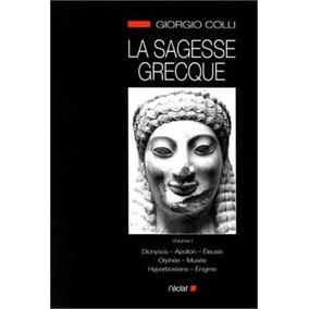 Le Sagesse Grecque 1 - Dionysos, Apollon, Éleusis, Orphée, M