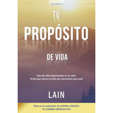 Tu Propósito De Vida - Lain García Calvo