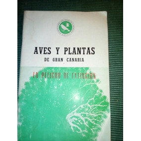 Libro Aves Y Plantas De Gran Canaria En Peligro De Extincion