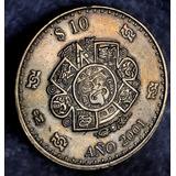 Moneda $10 Pesos Mexico Monofasica 2001 Solo 1 Metal Rara