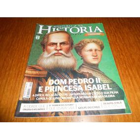 Revista Aventuras Na Historia: Dom Pedro 2 E Princesa Isabel
