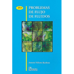 Problemas De Flujo De Fluidos - Valiente