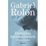 Libro Historias Inconscientes De Gabriel Rolon