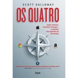 Os Quatro - Apple, Amazon, Facebook E Google O Segredo