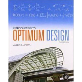 Introduction To Optimum Design - Third Edition - Academic Pr