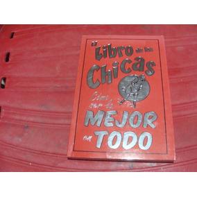 00ff54e31a Libro El Libro De Las Chicas. Como Ser La Mej... M162680h en Mercado ...