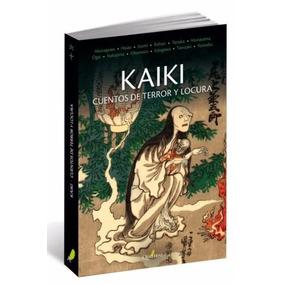 Libro Kaiki Cuentos De Terror Y Locura
