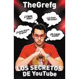 Los Secretos De Youtube Thegrefg Mr Libros