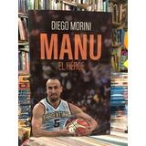 Manu El Héroe - Diego Morini - Ediciones B