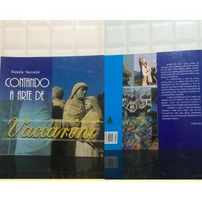 Contando A Arte De Vaccarini Livro Frete 12,00c.registrada.
