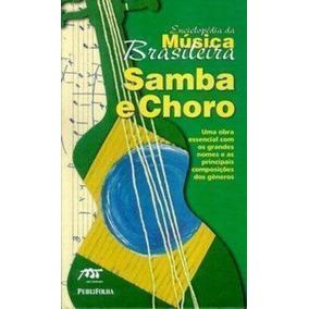 Enciclopédia Da Música Brasileira: Samba E Choro