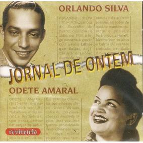 Cd Orlando Silva E Odete Amaral Jornal De Ontem - Novo***