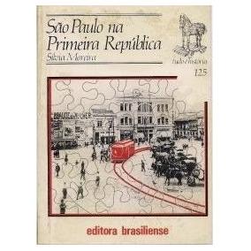 Livro São Paulo Na Primeira República Silvia Moreira