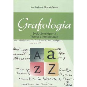 Grafologia - Evoluçao E Historia Tecnica E Interpretaçao