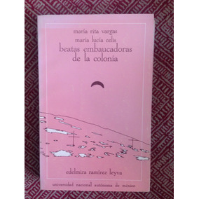 Beatas Embaucadoras De La Colonia - M.r. Vargas M.l. Celis