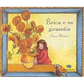 Érica E Os Girassóis - Frete Grátis*