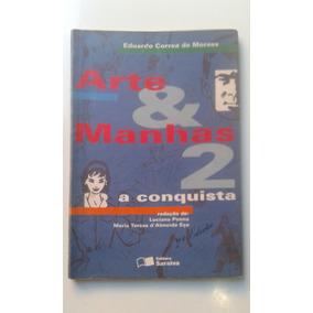 Livro - Arte E Manhas 2 - A Conquista Eduardo Correa De Mora