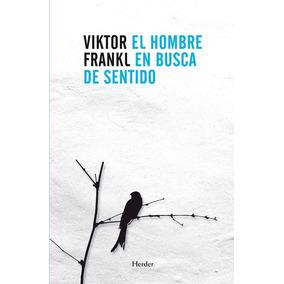 El Hombre En Busca Del Sentido - Viktor Emil Frankl