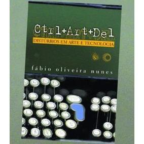 Livro Ctrl+art+del - Fabio Oliveira Nunes - Frete R$ 12