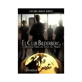 El Club Bilderberg. Los Amos Del Mundo Cristina Martín .doc