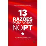 13 Razoes Para Votar No Pt
