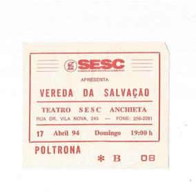 Ingresso Vereda Da Salvação 17/04/1994 Com Laura Cardoso