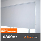 Persiana Enrollable Blackout, Fitolaca, Envio Gratis