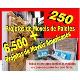250 Projeto De Moveis De Paletes - Como Fazer + 6500 Brindes